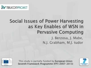 Social Issues of Power Harvesting as Key Enables of WSN in Pervasive Computing