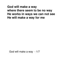 God will make a way  where there seem to be no way He works in ways we can not see