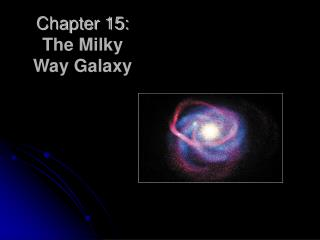 Chapter 15: The Milky Way Galaxy