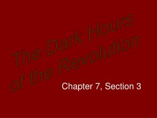 The Dark Hours  of the Revolution