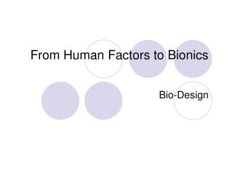 From Human Factors to Bionics
