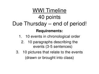 WWI Timeline 40 points Due Thursday – end of period!