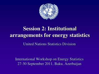 Session 2: Institutional arrangements for energy statistics