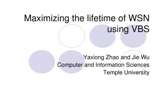 Maximizing the lifetime of WSN using VBS