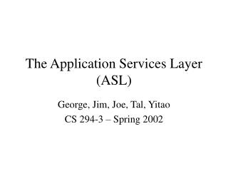 The Application Services Layer (ASL)