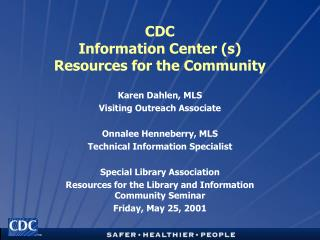 CDC Information Center (s) Resources for the Community