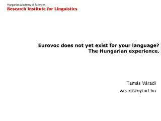 Eurovoc does not yet exist for your language?  The Hungarian experience.