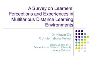 A Survey on Learners' Perceptions and Experiences in Multifarious Distance Learning Environments