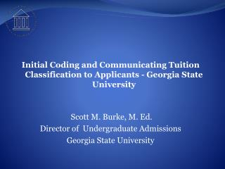 Initial Coding and Communicating Tuition Classification to Applicants - Georgia State University
