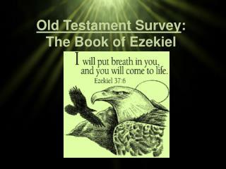 Old Testament Survey : The Book of Ezekiel