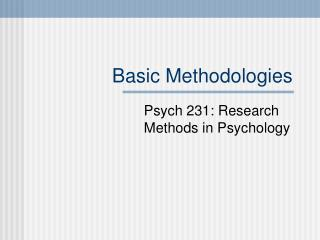 Basic Methodologies