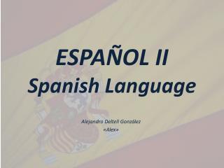 ESPAÑOL II Spanish Language