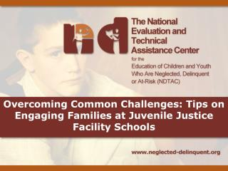 Overcoming Common Challenges: Tips on Engaging Families at Juvenile Justice Facility Schools