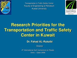 R esearch Priorities for the Transportation and Traffic Safety Center in Kuwait