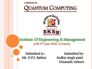 a seminar on Quantum Computing