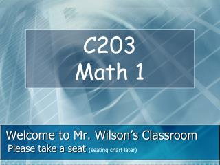 Welcome to Mr. Wilson's Classroom