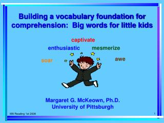 Building a vocabulary foundation for comprehension:  Big words for little kids