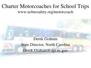 Charter Motorcoaches for School Trips ncbussafety/motorcoach