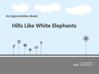 An Appreciation about  Hills Like White Elephants