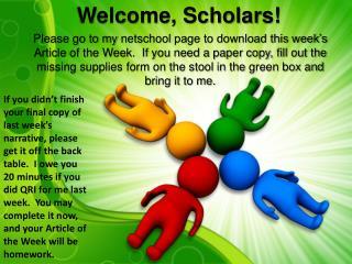 Welcome, Scholars!