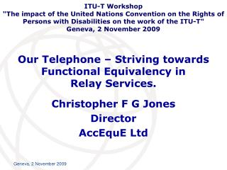 Our Telephone – Striving towards Functional Equivalency in  Relay Services.