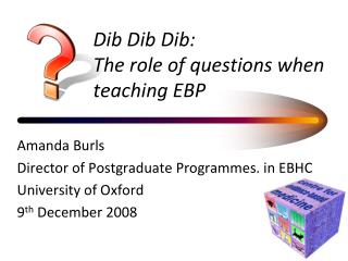 Dib Dib Dib: The role of questions when teaching EBP
