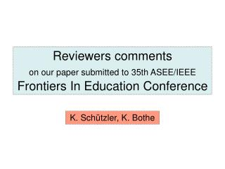 Reviewers comments on our paper submitted to 35th ASEE/IEEE  Frontiers In Education Conference