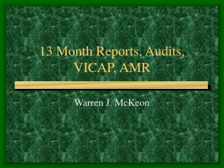 13 Month Reports, Audits, VICAP, AMR