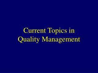 Current Topics in Quality Management