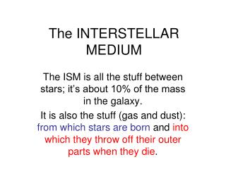 The INTERSTELLAR MEDIUM