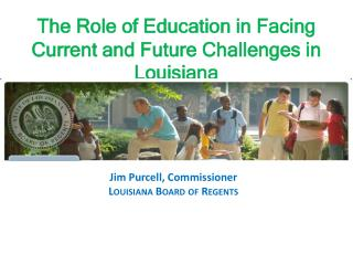 The Role  of Education in  Facing  Current and Future  Challenges in Louisiana