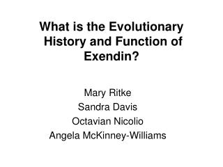 What is the Evolutionary  History and Function of  Exendin?