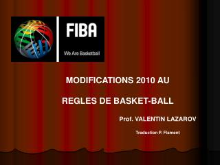 MODIFICATIONS 2010 AU  REGLES DE BASKET-BALL