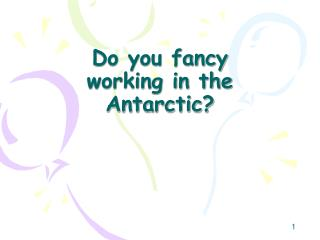Do you fancy working in the Antarctic?