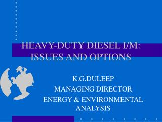 HEAVY-DUTY DIESEL I/M: ISSUES AND OPTIONS