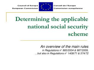 Determining the applicable  national social security scheme