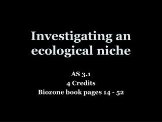 Investigating an ecological niche