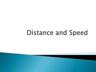Distance and Speed