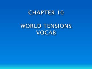 Chapter 10 World  TENSIONS VOCAB