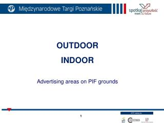 OUTDOOR INDOOR Advertising areas on PIF grounds