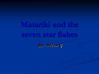 Matariki and the seven star fishes