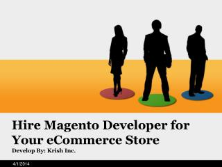 Magento Web Developer for Your eCommerce Website