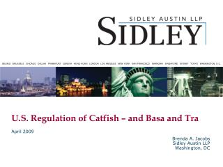 U.S. Regulation of Catfish – and Basa and Tra April 2009