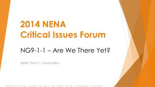 2014 NENA  Critical Issues Forum