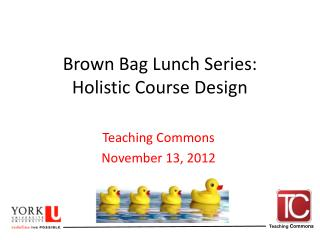 Brown Bag Lunch Series:  Holistic Course Design