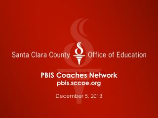 PBIS Coaches Network pbis.sccoe December 5, 2013