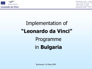 "Implementation of  ""Leonardo da Vinci""  Programme  in  Bulgaria"