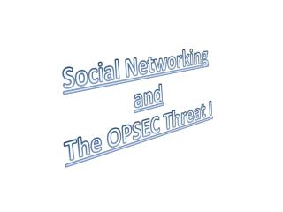 Social Networking and The OPSEC Threat I