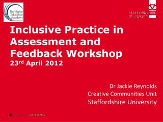 Inclusive Practice in Assessment and  Feedback Workshop 23 rd  April  2012