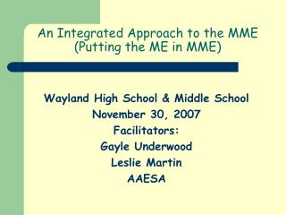 An Integrated Approach to the MME (Putting the ME in MME)